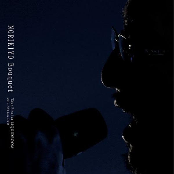 Le concert Bouquet Tour de Norikiyo en DVD