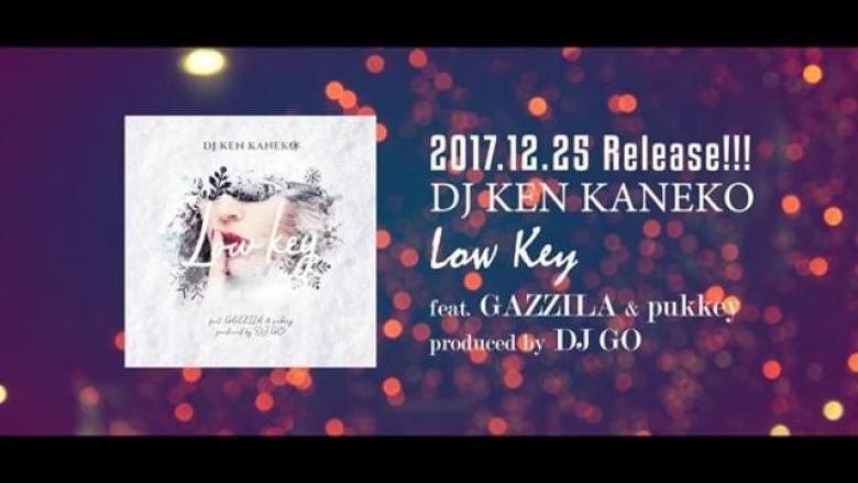 DJ KEN KANEKO – Low Key feat. Gazzila & Pukkey