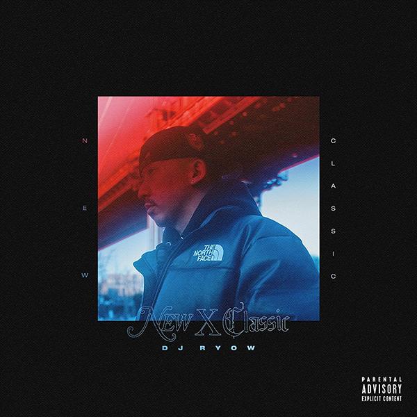"""""""NEW X CLASSIC"""", le dixième album de DJ RYOW"""