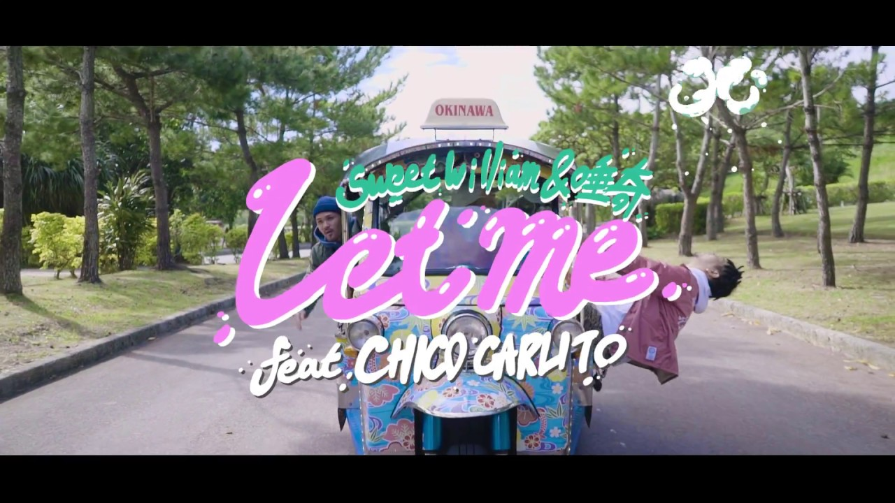 HITO × Sweet William – Let me feat. CHICO CARLITO