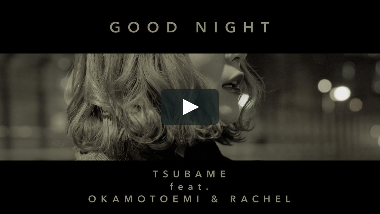 TSUBAME – GOOD NIGHT feat. Okamotoemi & Rachel