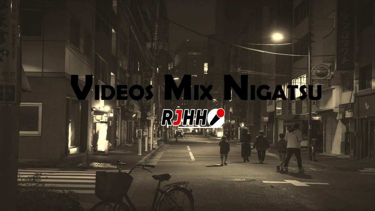 RJHH – VIDEOS MIX NIGATSU 2018