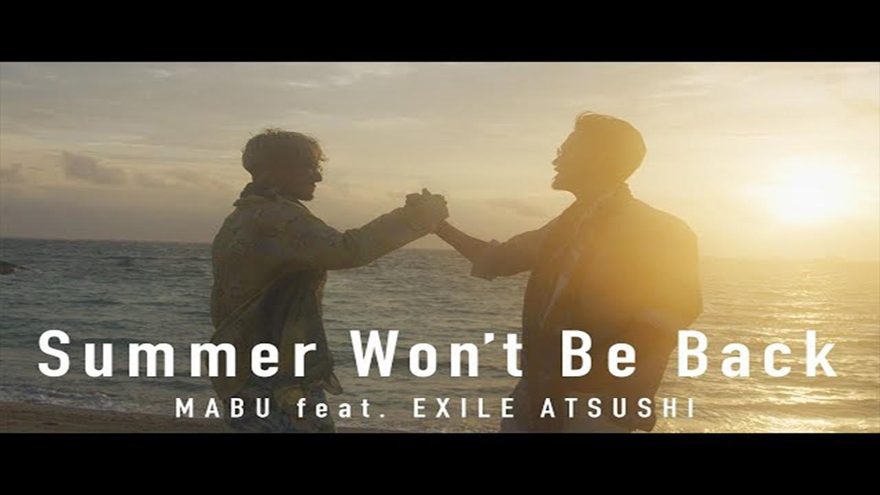 MABU – Summer Won't Be Back feat. EXILE ATSUSHI