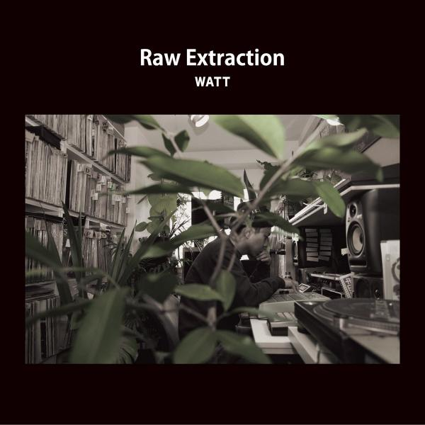 WATT a.k.a Yotterubutteru – Raw Extraction