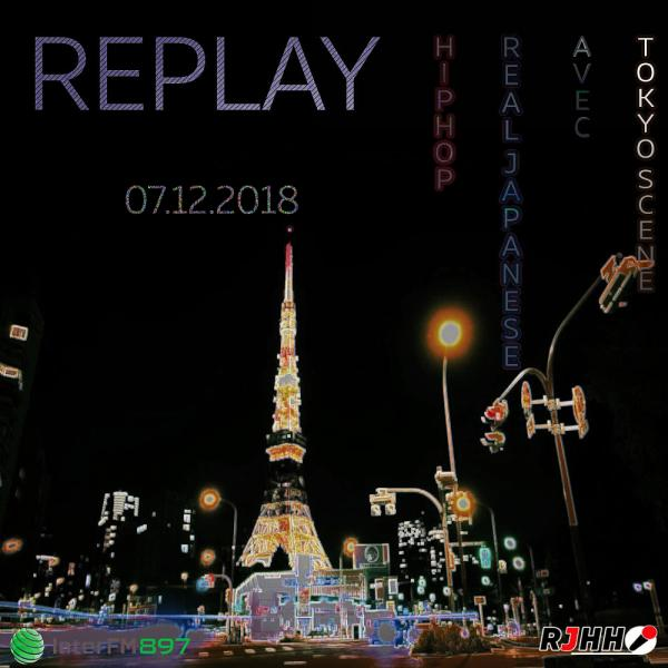 REPLAY 07-12-2018 : Tokyo Scene avec Real Japanese Hip Hop