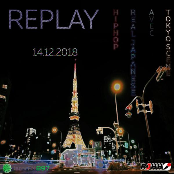 REPLAY 14-12-2018 : Tokyo Scene avec Real Japanese Hip Hop