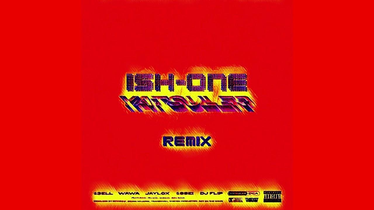 ISH-ONE – YATSULER Remix