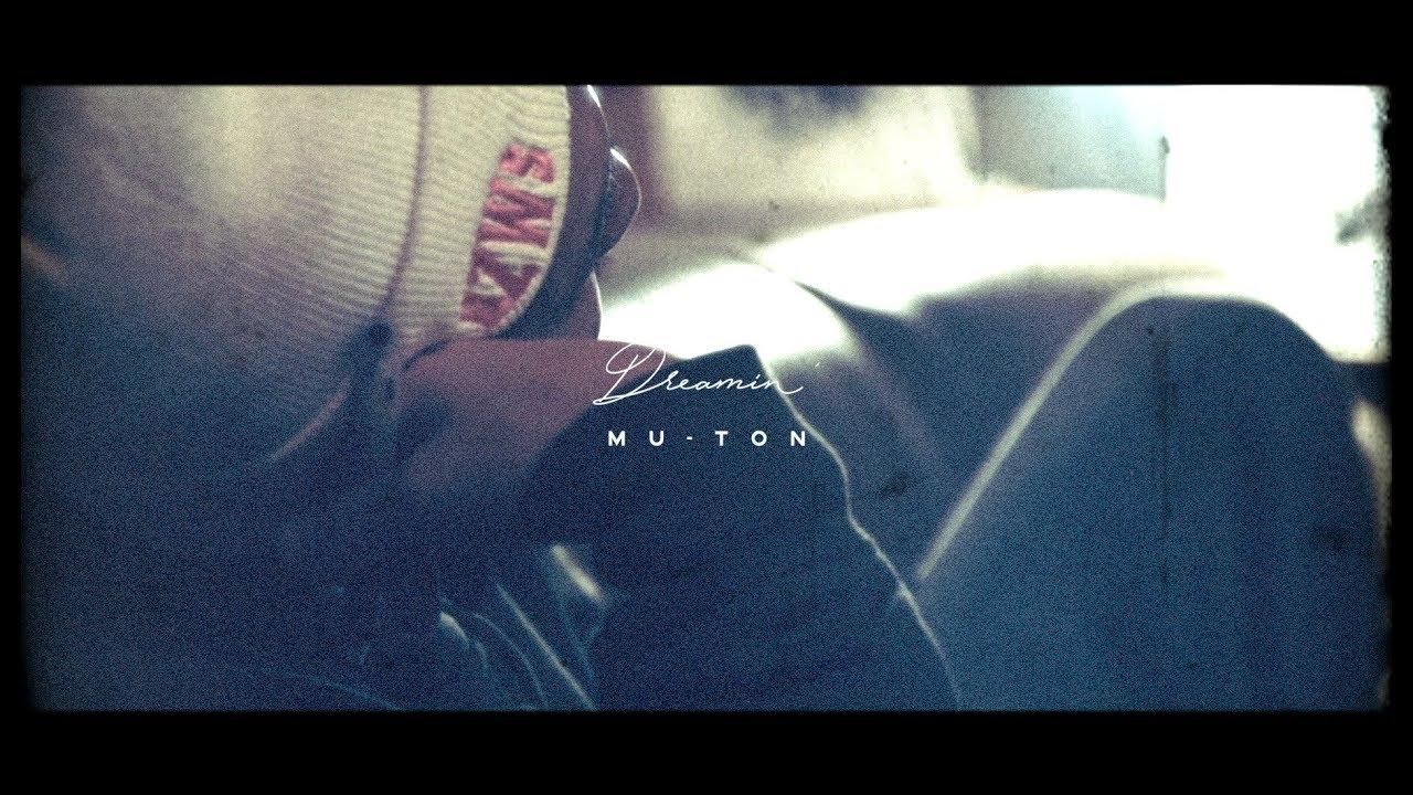 MU-TON – Dreamin'