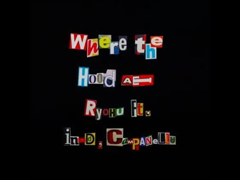 Ryohu : Where The Hood At feat. in-d & Campanella