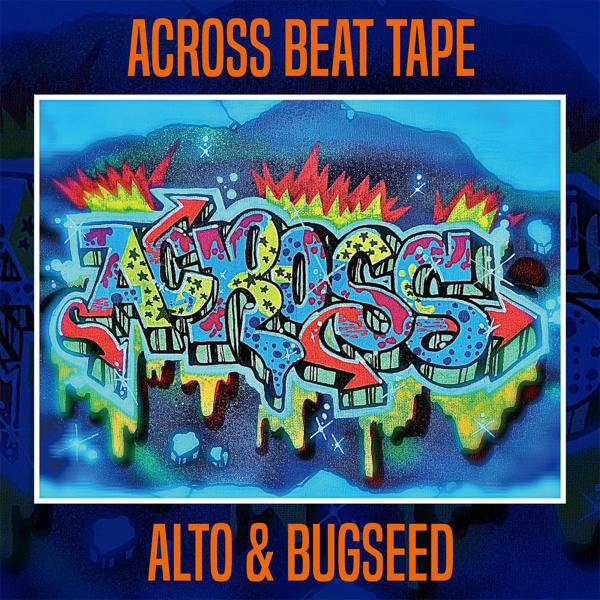 Alto & Bugseed – Across Beat Tape