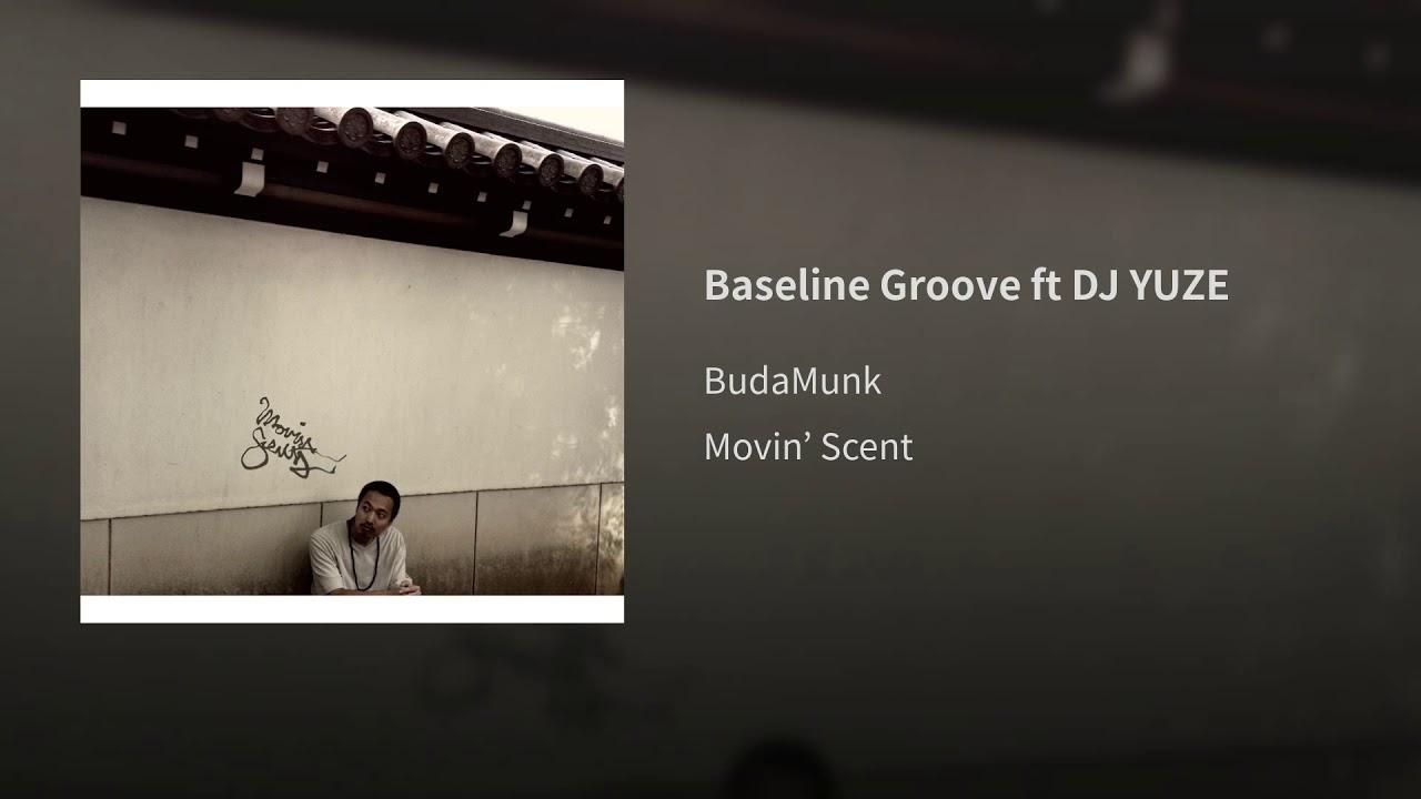 Budamunk : Baseline Groove feat. DJ YUZE