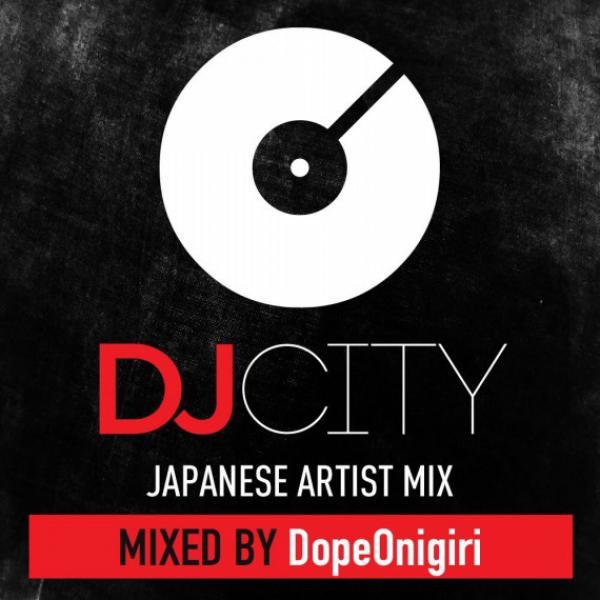 DopeOnigiri présente DJCITY Japanese Artist Mix