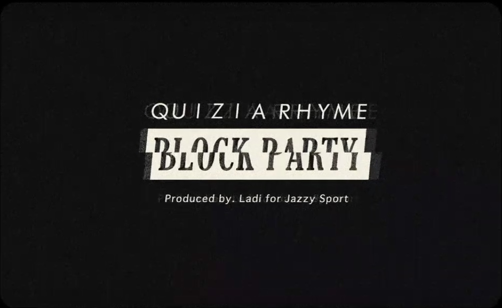 Quizi A Rhyme – Block Party