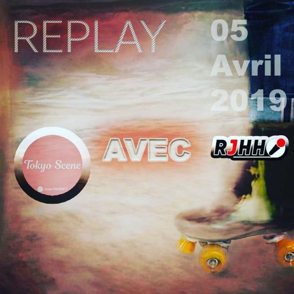REPLAY 05-04-2019 : Tokyo Scene avec Real Japanese Hip Hop