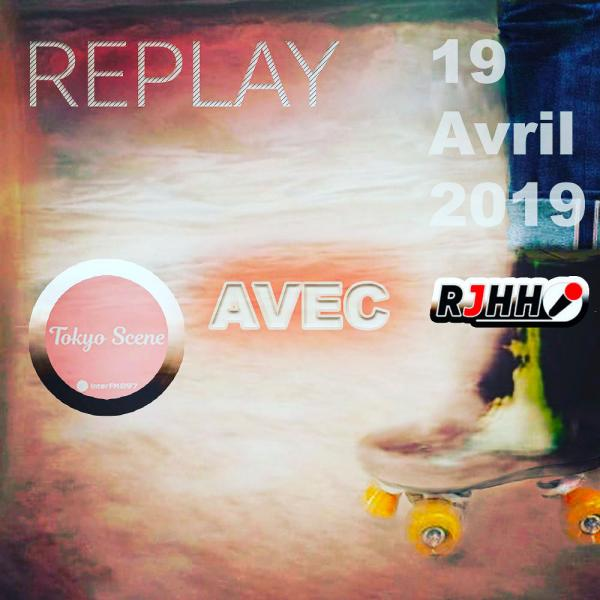 REPLAY 19-04-2019 : Tokyo Scene avec Real Japanese Hip Hop