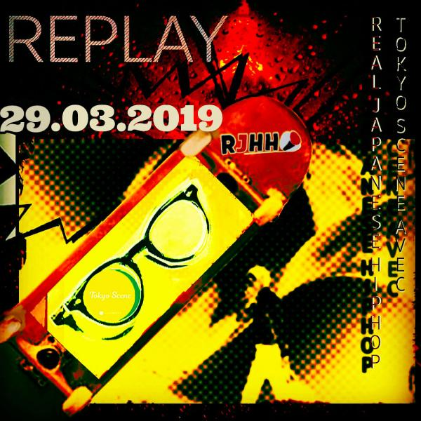 REPLAY 29-03-2019 : Tokyo Scene avec Real Japanese Hip Hop