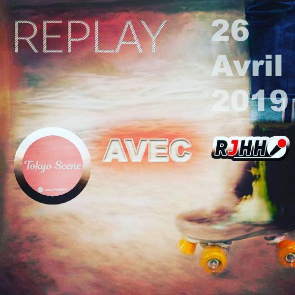 REPLAY 26-04-2019 : Tokyo Scene avec Real Japanese Hip Hop