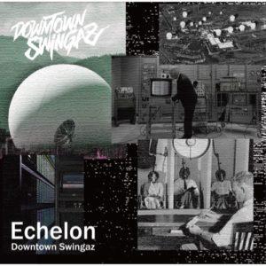 Album echelon de downtown swingaz
