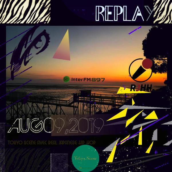 REPLAY 09-08-2019 : Tokyo Scene avec Real Japanese Hip Hop