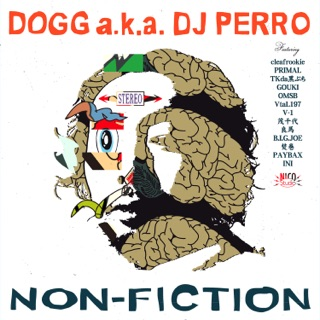 DOGG a.k.a. DJ PERRO, NON-FICTION