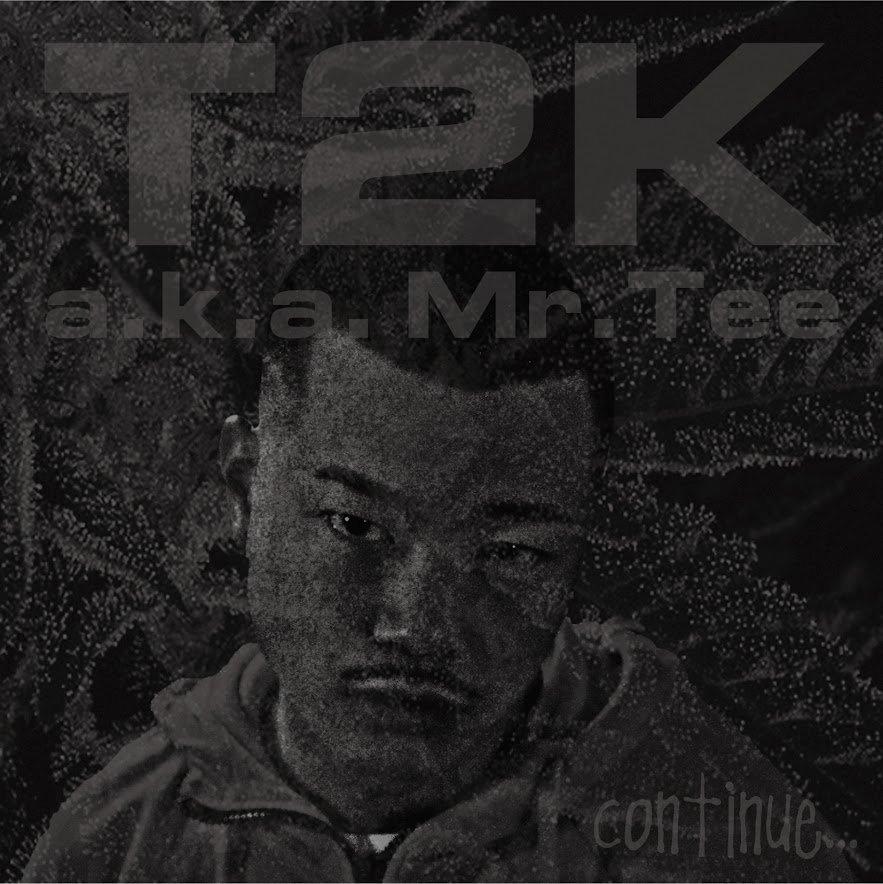 Pochette de l'album de T2K a.k.a Mr. Tee