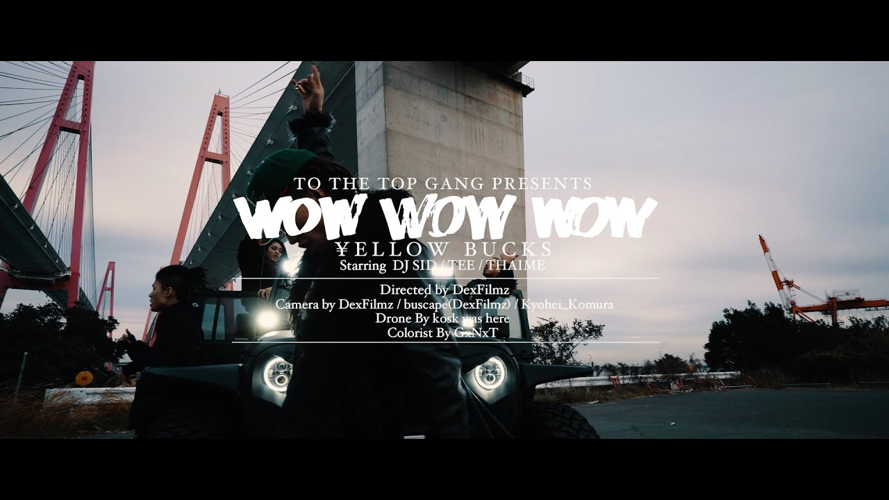 "¥ellow Bucks – ""Wow Wow Wow"""