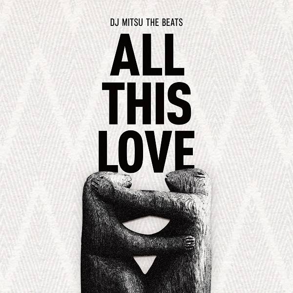 DJ Mitsu The Beats – All This Love