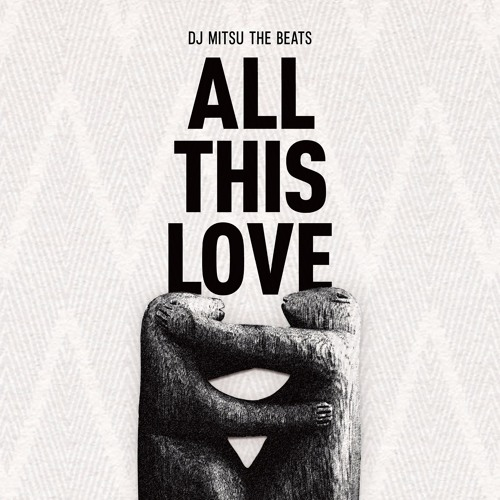 DJ MITSU THE BEATS, ALL THIS LOVE