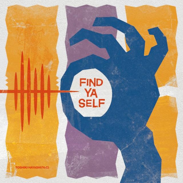 TOSHIKI HAYASHI, Find Ya Self