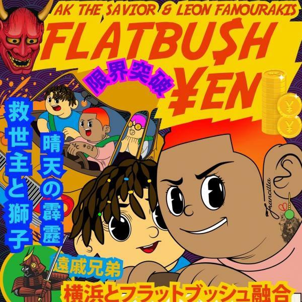 AKTHESAVIOR & Leon Fanourakis - FLATBU$H ¥EN」