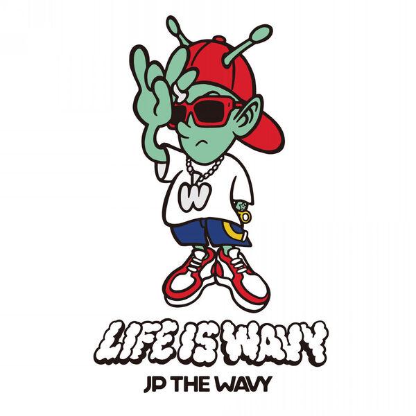 JP THE WAVY : LIFE IS WAVY