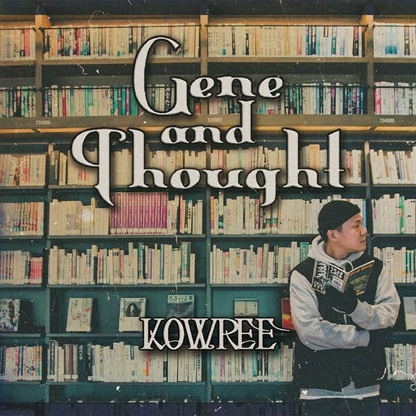 KOWREE – Gene And Thought