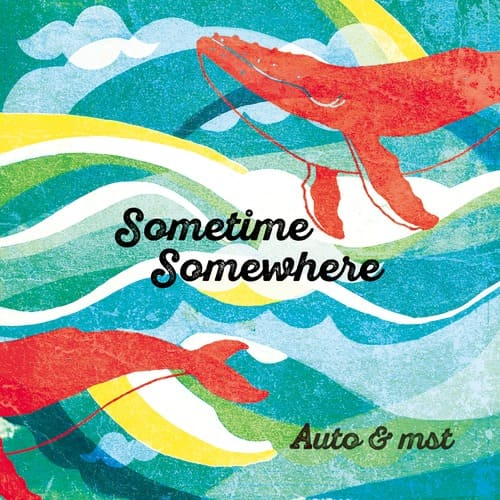 Auto&mst : Sometime Somewhere