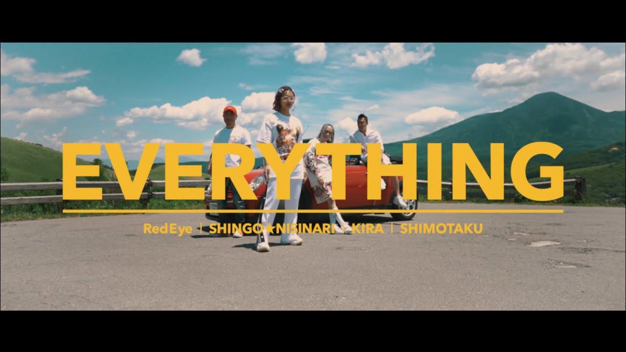 Red Eye, SHINGO★Nishinari, Shimotaku, Kira : EVERYTHING