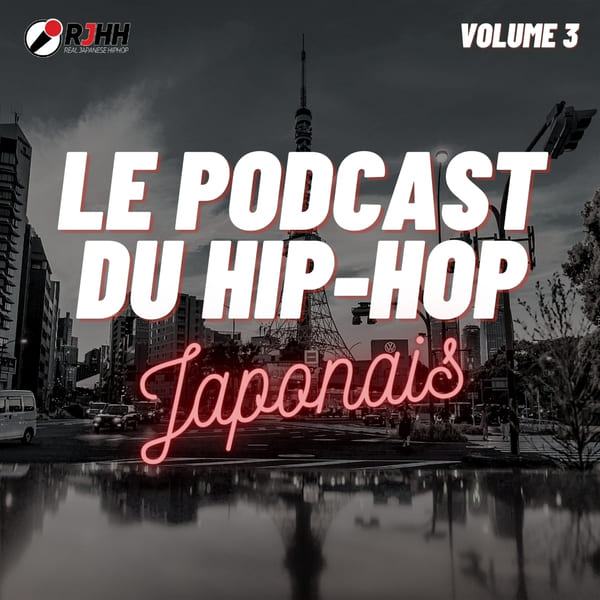 Le podcast du hip-hop japonais volume 3
