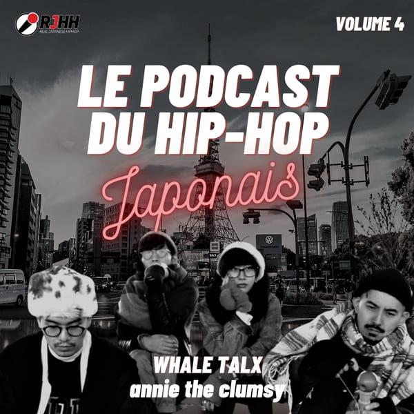 Le podcast du hip-hop japonais spécial WHALE TALX, annie the clumsy