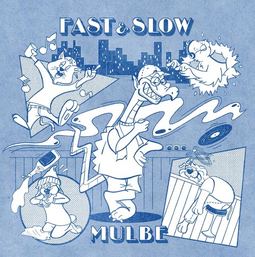 MULBE : FAST & SLOW