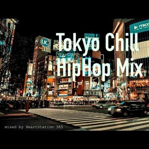 HeartStation365, TOKYO CHILL HIPHOP MIX