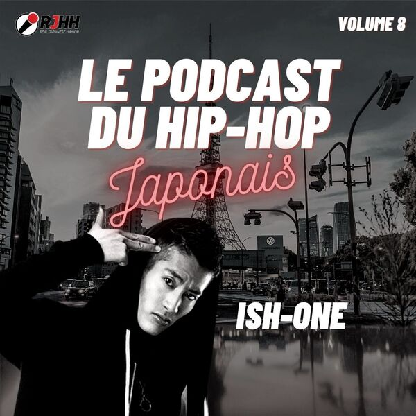 Le podacast du hip-hop japonais volume 8, Special Ish-One