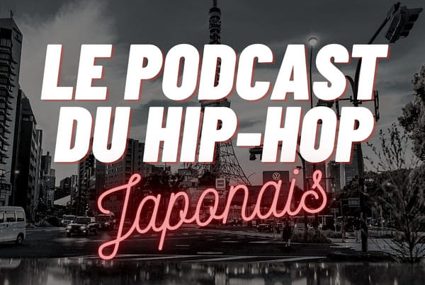 Le podcast du hip hop Japonais Volume 9