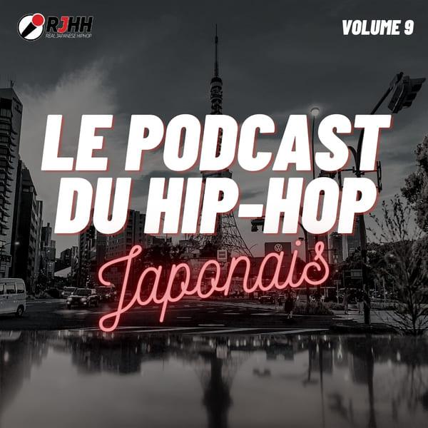 Le podcast du hip hop Japonais Volume 9
