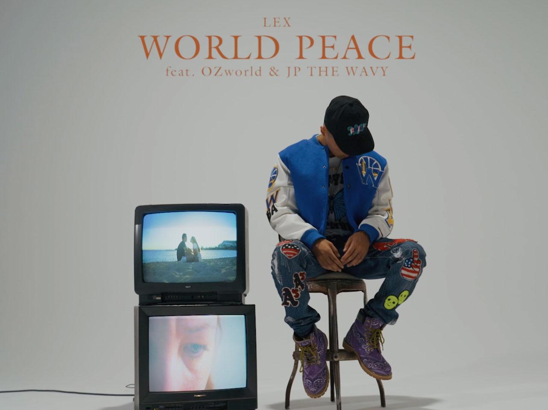 LEX – WORLD PEACE feat. OZworld & JP THE WAVY