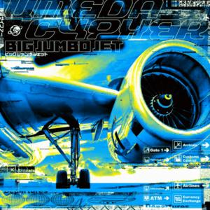 UMEDA CYPHER, Big Jumbo Jet
