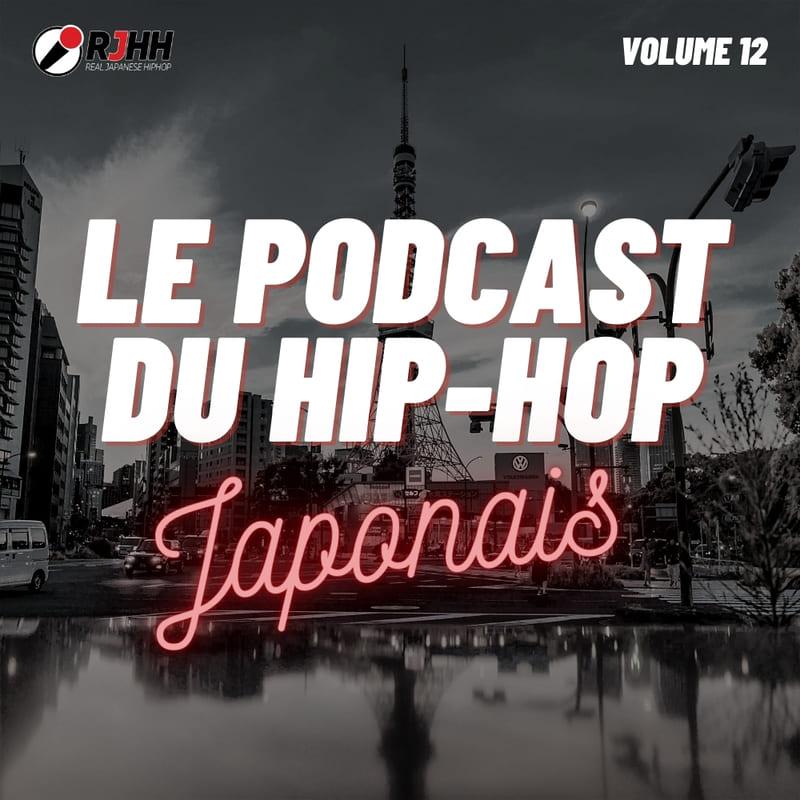 Le podcast du Hip Hop Japonais Volume 12
