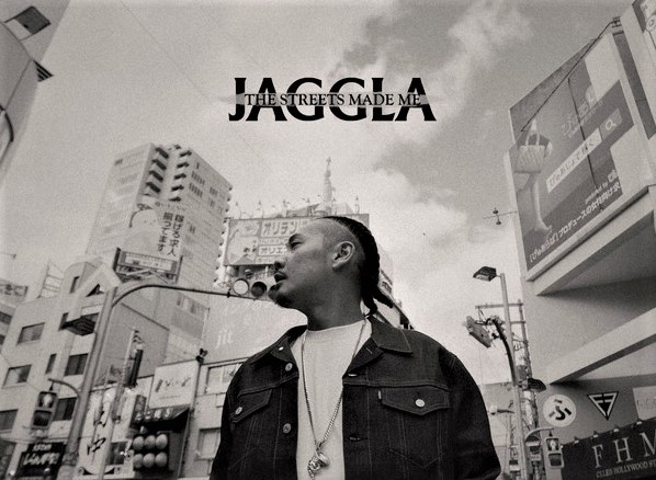 Jaggla : The Streets Made Me