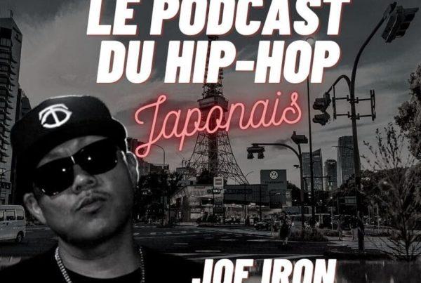 Le podcast du Hip Hop Japonais Volume 12, Spécial JOE IRON