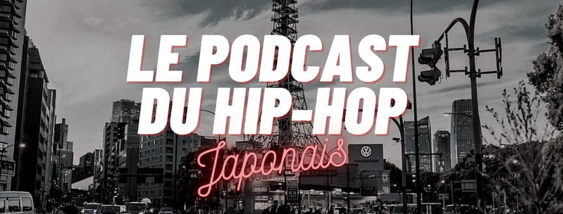Le podcast du hip-hop japonais