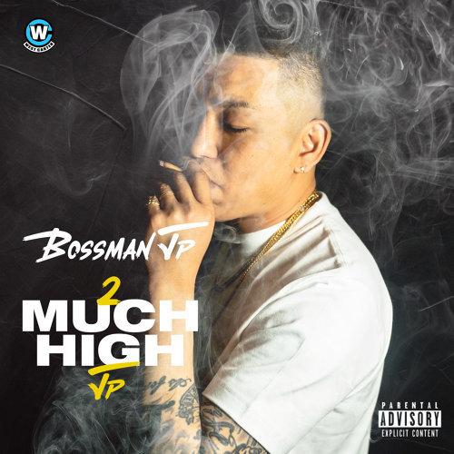 Bossman JP, 2 Much High JP