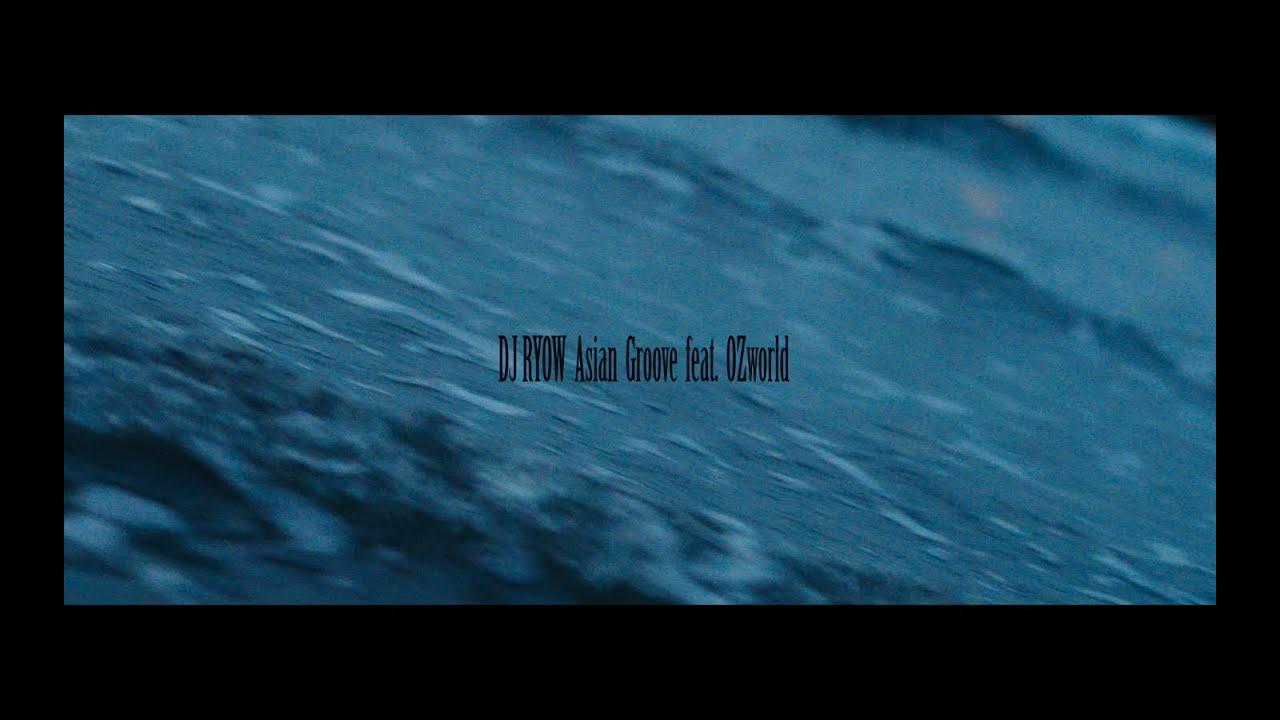 DJ RYOW – Asian Groove feat. OZworld