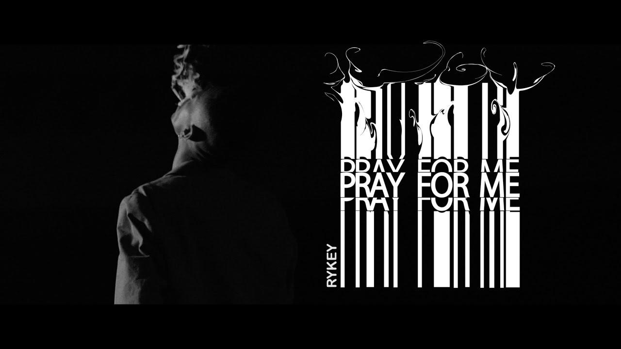 RYKEY – PRAY FOR ME